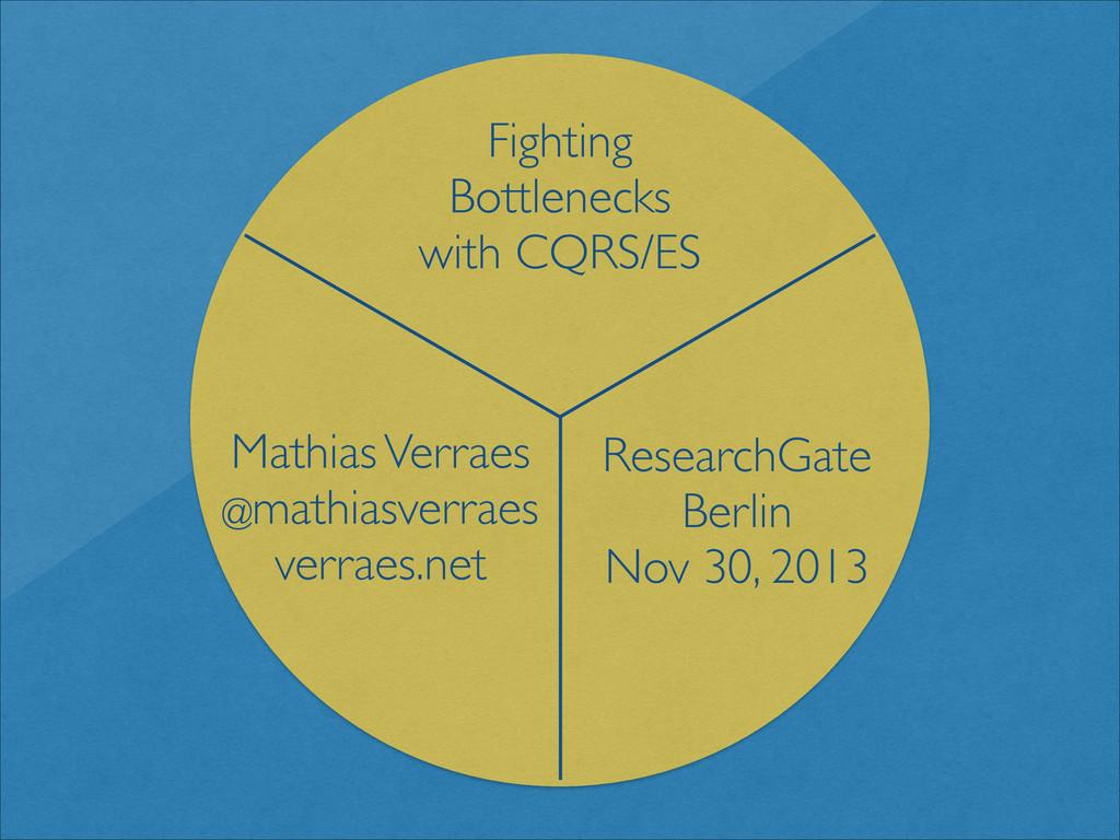 Fighting Bottlenecks   with CQRS/ES ResearchG...
