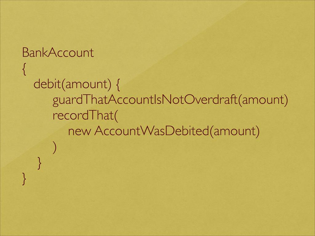 BankAccount   {  debit(amount) {  guardTh...