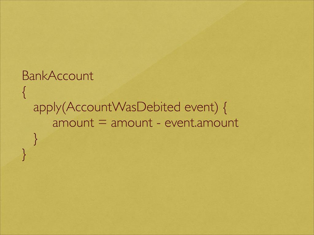 BankAccount   {  apply(AccountWasDebited ev...