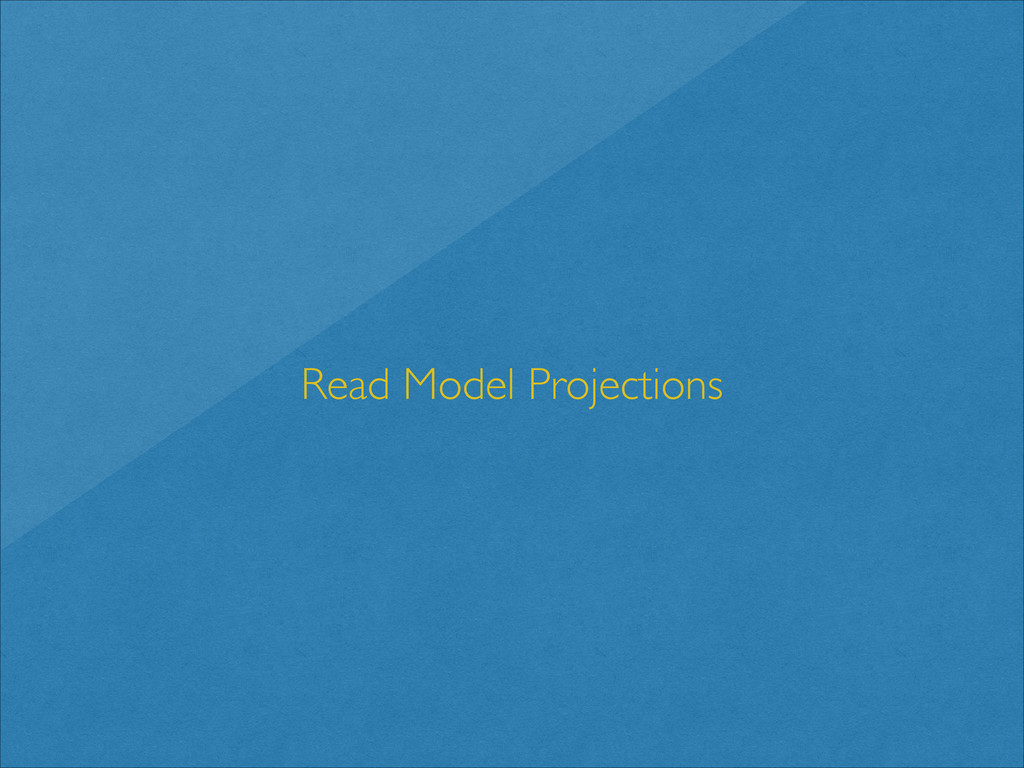 Read Model Projections