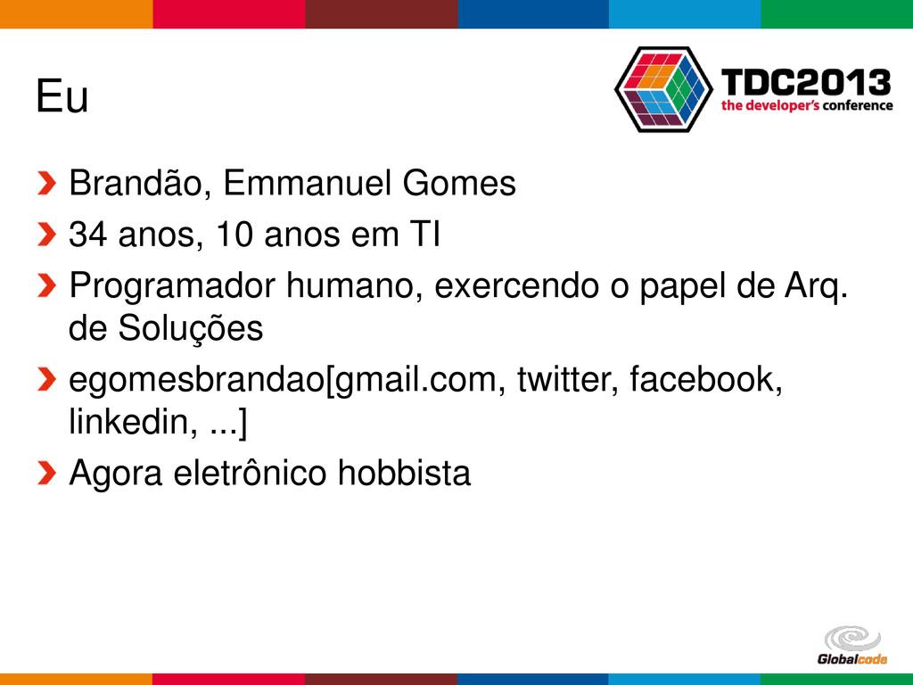 Globalcode – Open4education Eu Brandão, Emmanue...