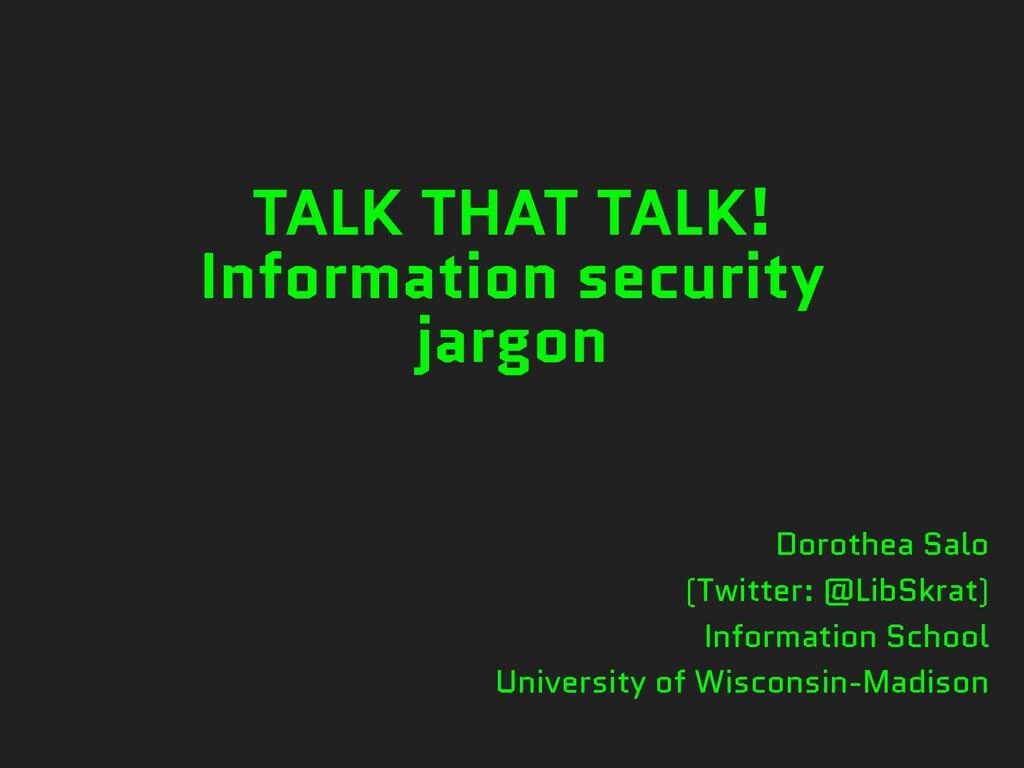 TALK THAT TALK! Information security jargon Dor...