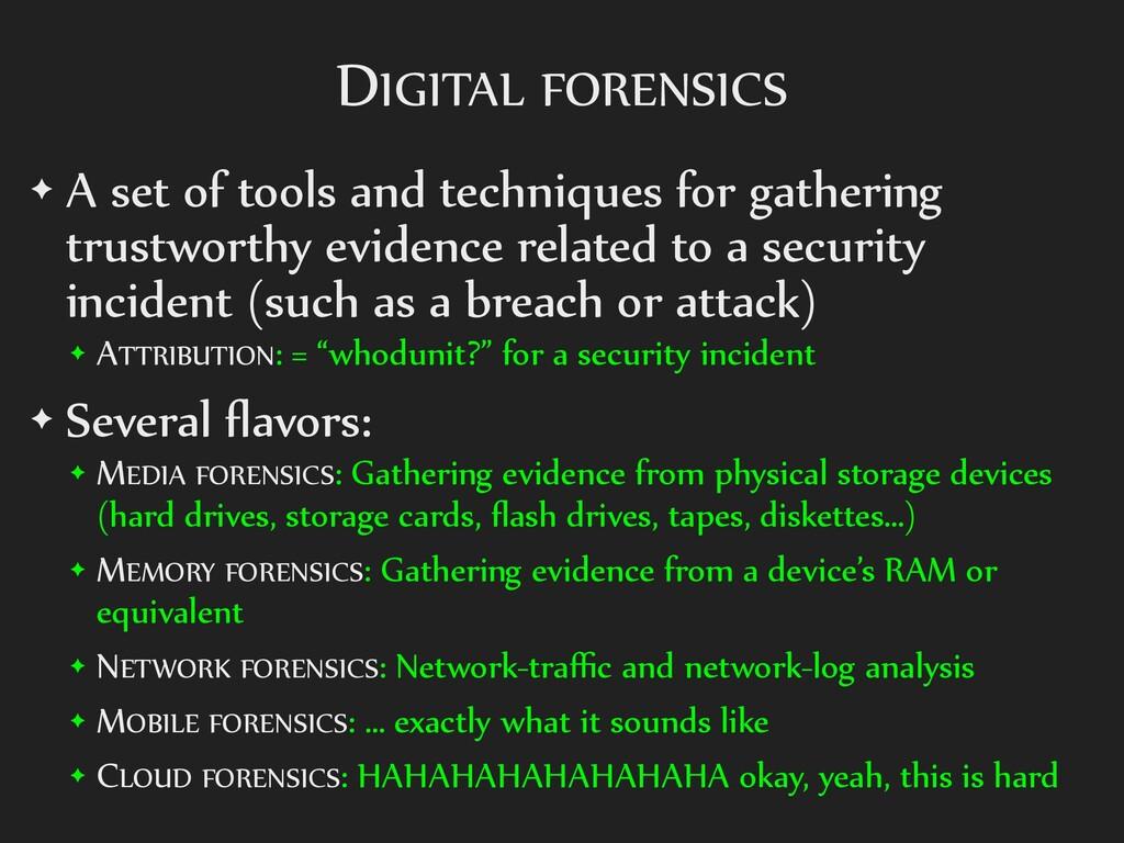 DIGITAL FORENSICS ✦ A set of tools and techniqu...