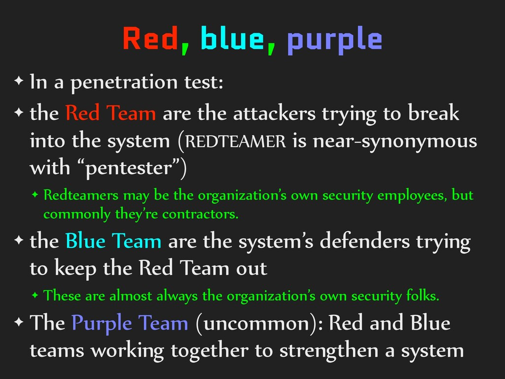Red, blue, purple ✦ In a penetration test: ✦ th...