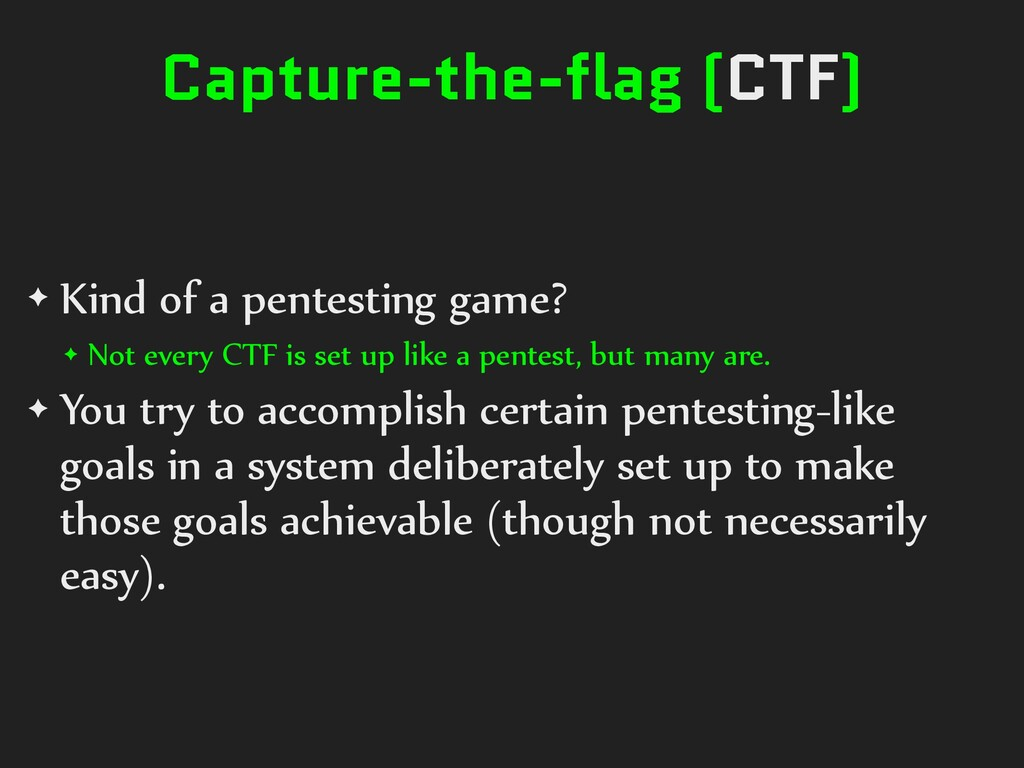Capture-the-flag (CTF) ✦ Kind of a pentesting g...