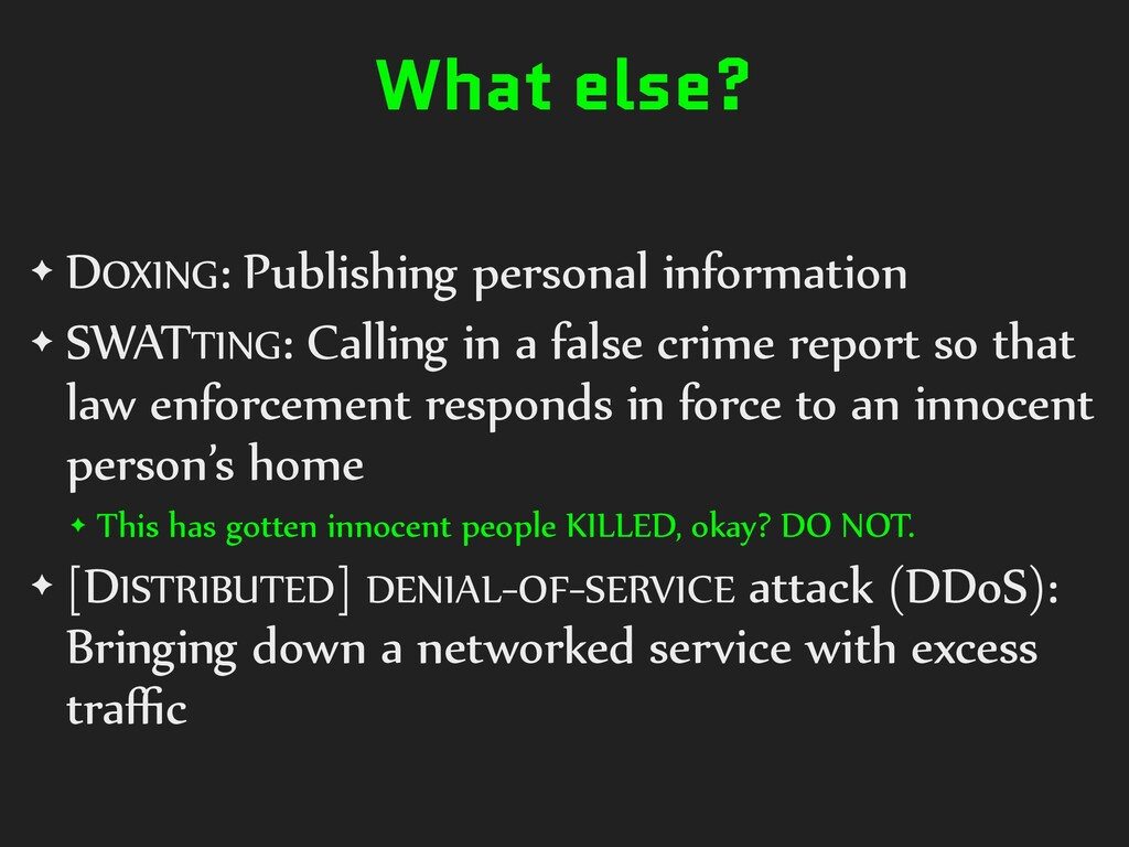 What else? ✦ DOXING: Publishing personal inform...