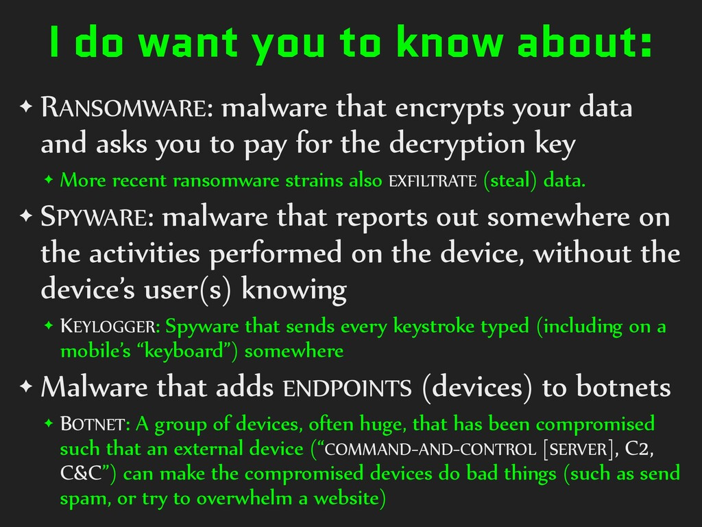 I do want you to know about: ✦ RANSOMWARE: malw...