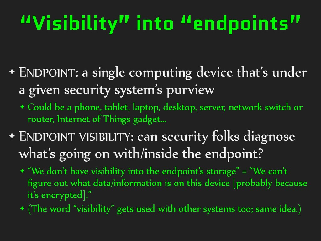 """""""Visibility"""" into """"endpoints"""" ✦ ENDPOINT: a sin..."""