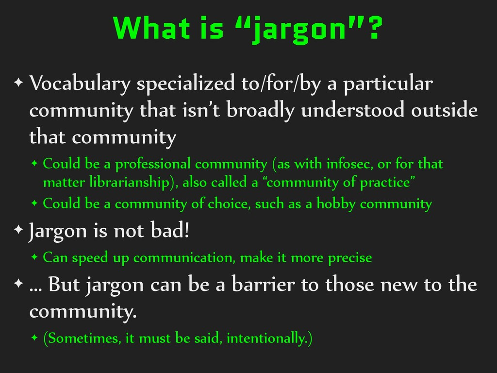 """What is """"jargon""""? ✦ Vocabulary specialized to/f..."""
