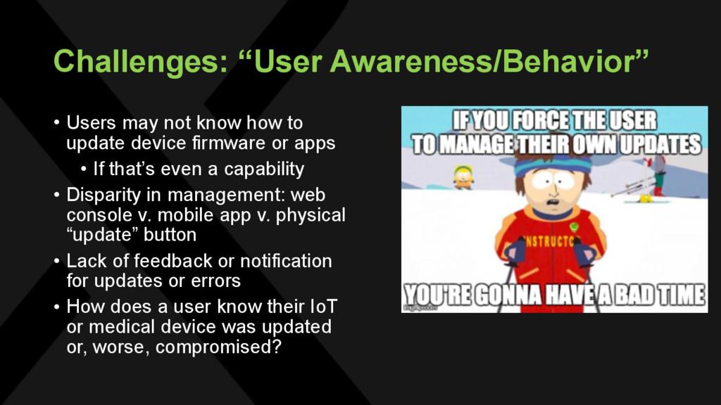 """Challenges: """"User Awareness/Behavior"""" • Users m..."""