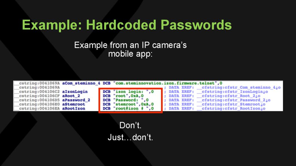 Example: Hardcoded Passwords Don't. Just…don't....