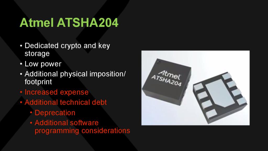 Atmel ATSHA204 • Dedicated crypto and key stora...