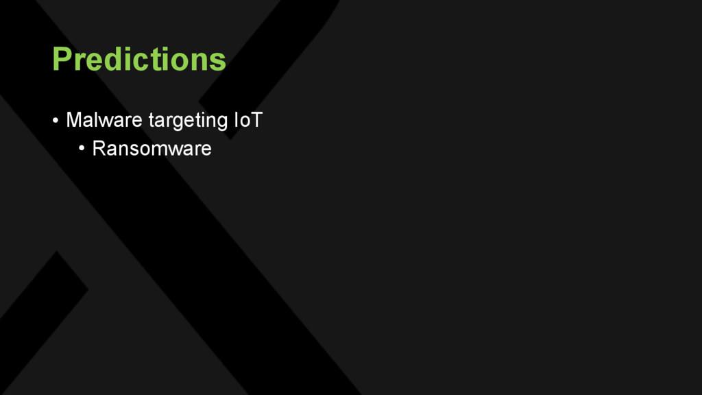 Predictions • Malware targeting IoT • Ransomware