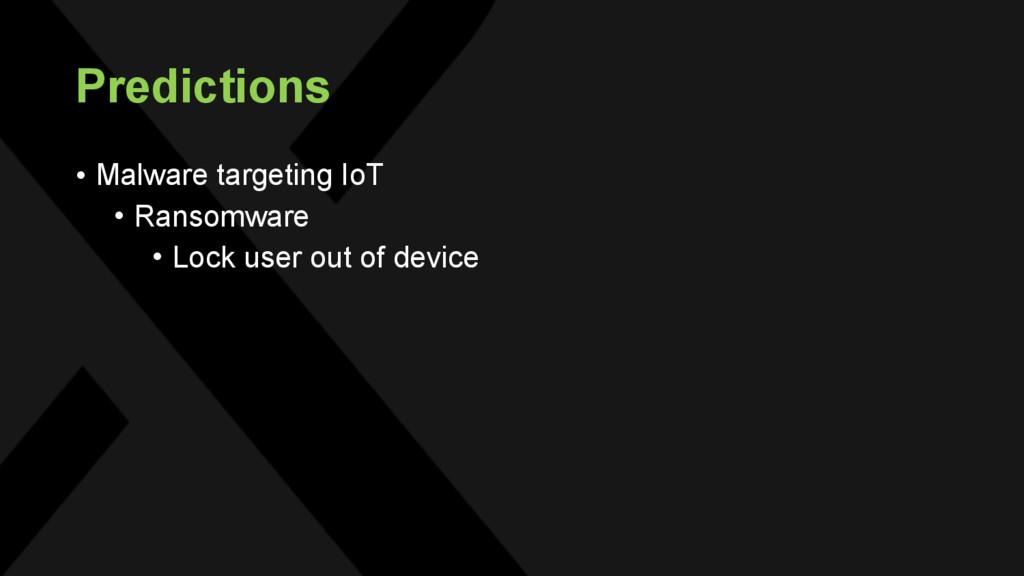 Predictions • Malware targeting IoT • Ransomwar...