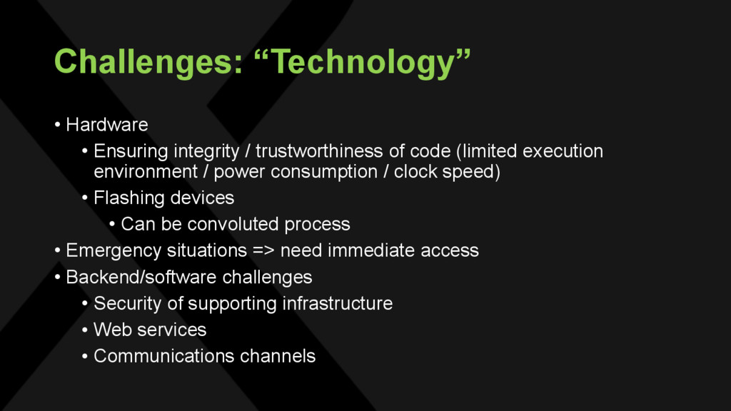 "Challenges: ""Technology"" • Hardware • Ensuring ..."