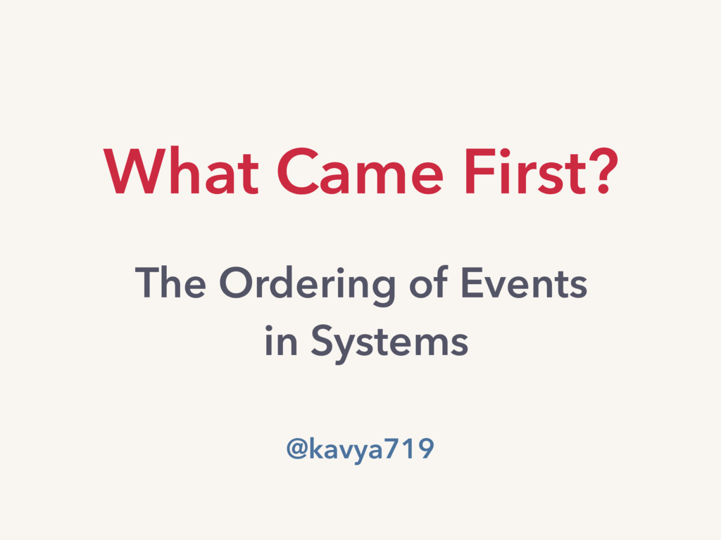 What Came First? The Ordering of Events in Syst...