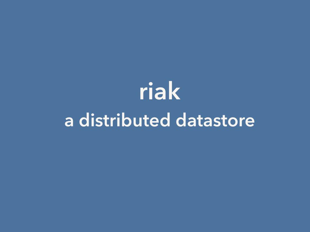 riak a distributed datastore