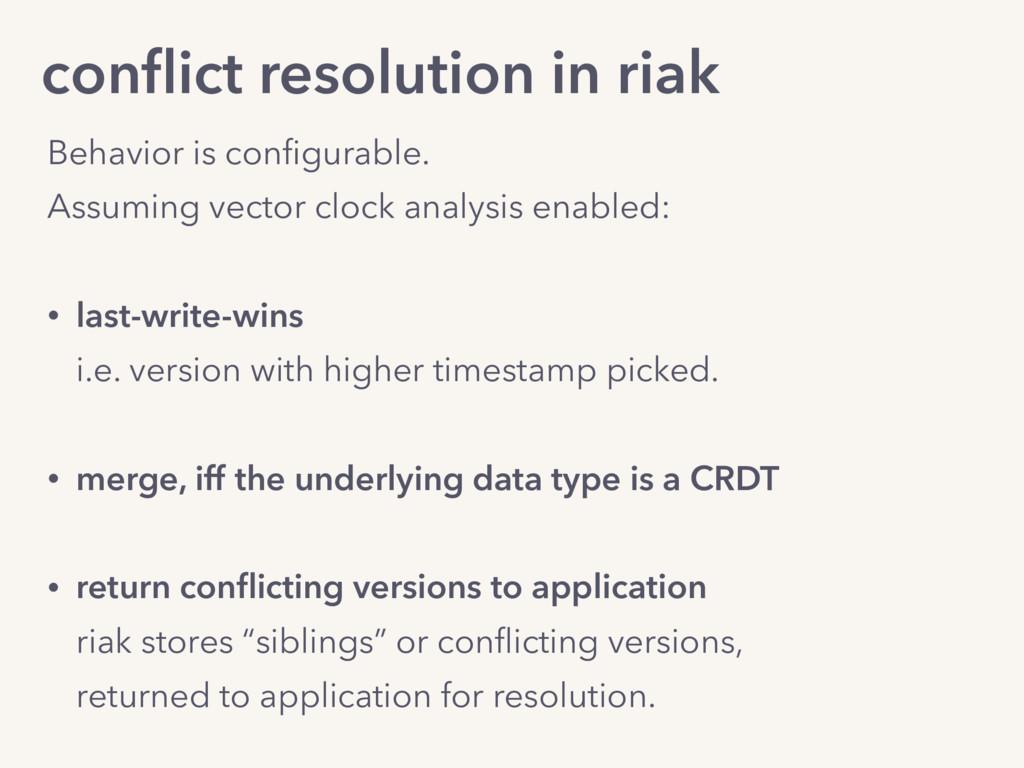conflict resolution in riak Behavior is configura...