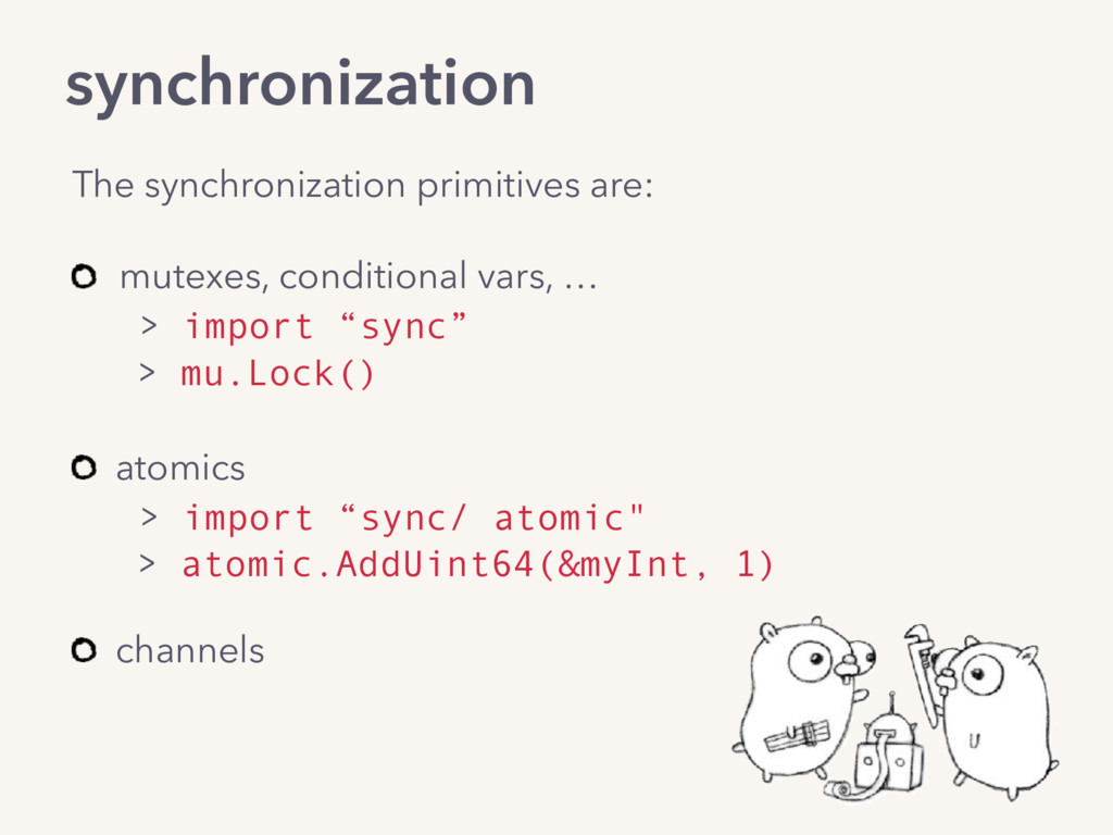 The synchronization primitives are: mutexes, co...