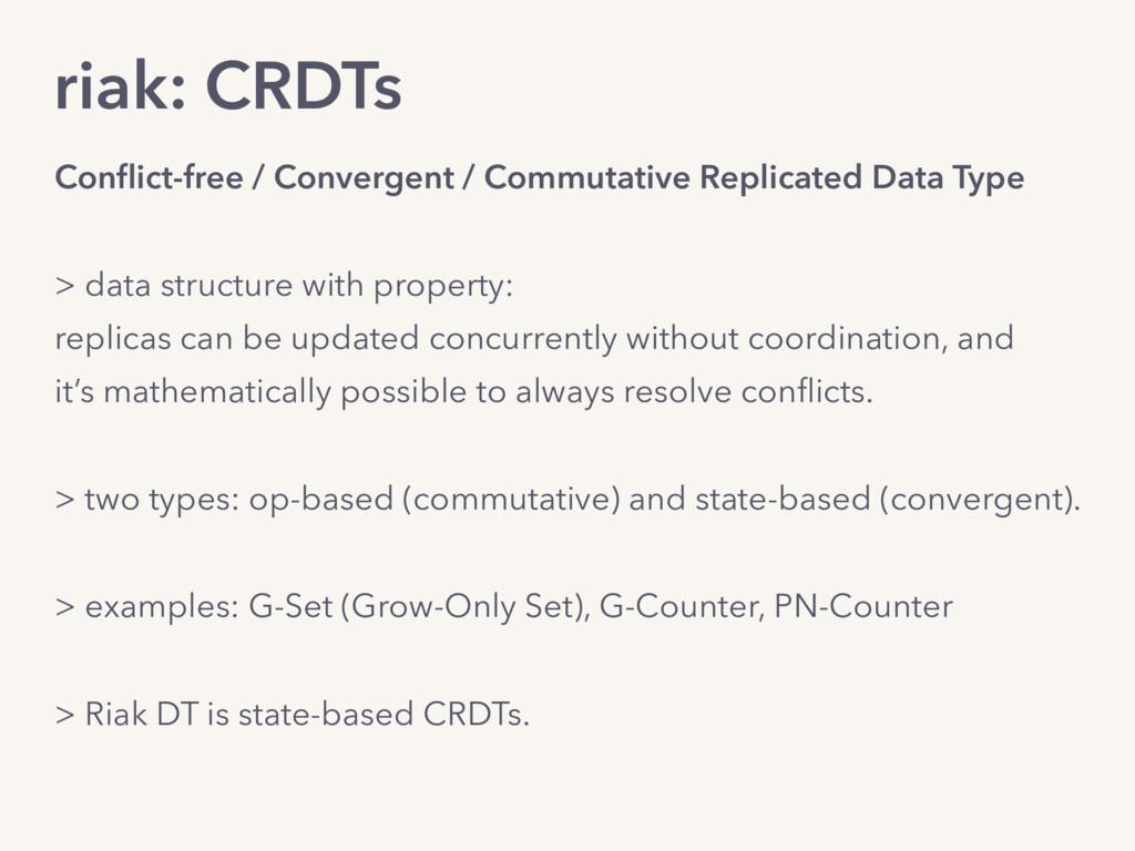 riak: CRDTs Conflict-free / Convergent / Commuta...