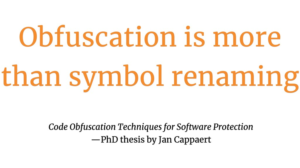 Obfuscation is more than symbol renaming 