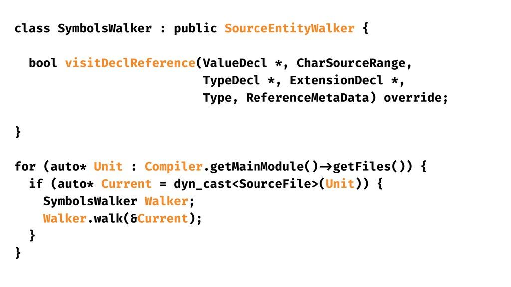 class SymbolsWalker : public SourceEntityWalker...