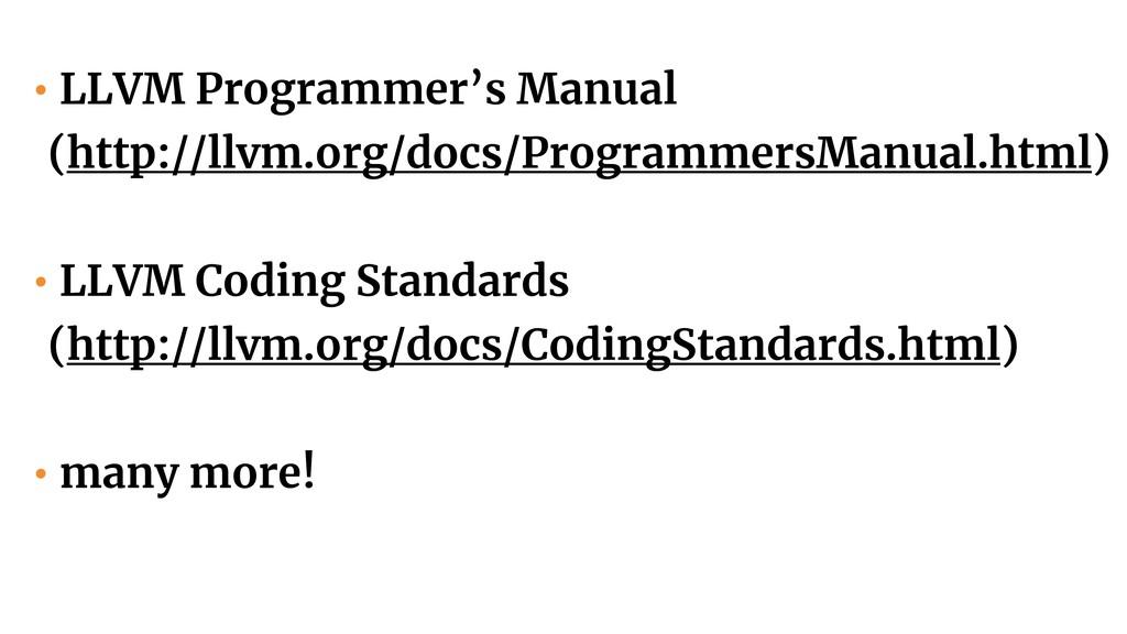 • LLVM Programmer's Manual  (http://llvm.org/d...