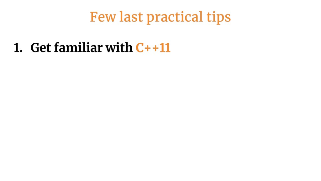 1. Get familiar with C++11 Few last practical t...
