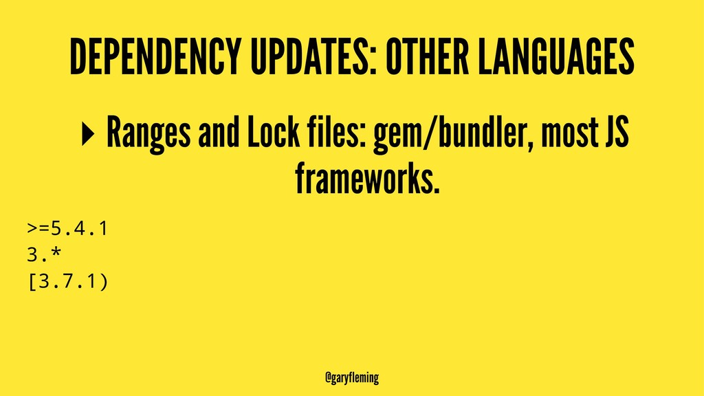 DEPENDENCY UPDATES: OTHER LANGUAGES ▸ Ranges an...