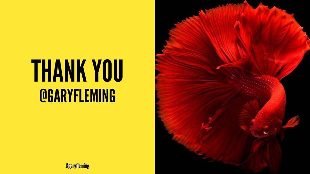 THANK YOU @GARYFLEMING @garyfleming