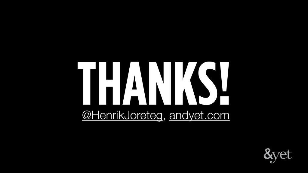 THANKS! @HenrikJoreteg, andyet.com