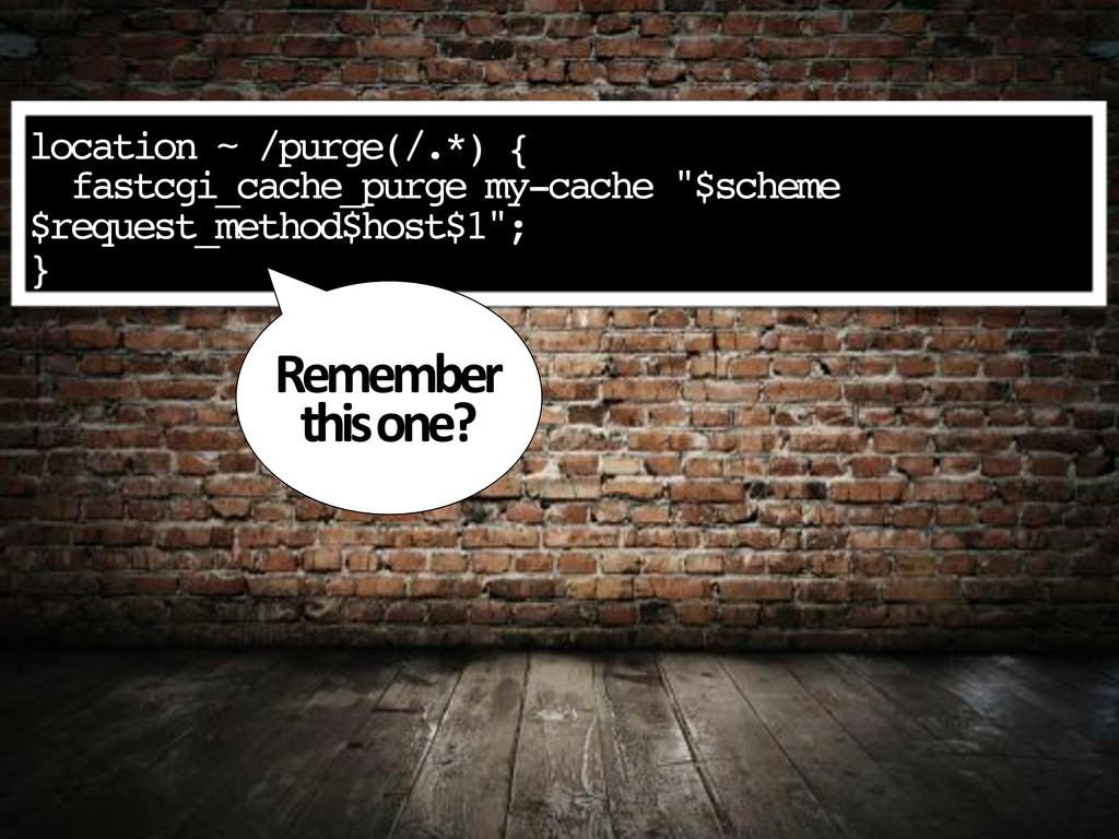 location ~ /purge(/.*) { fastcgi_cache_purge my...