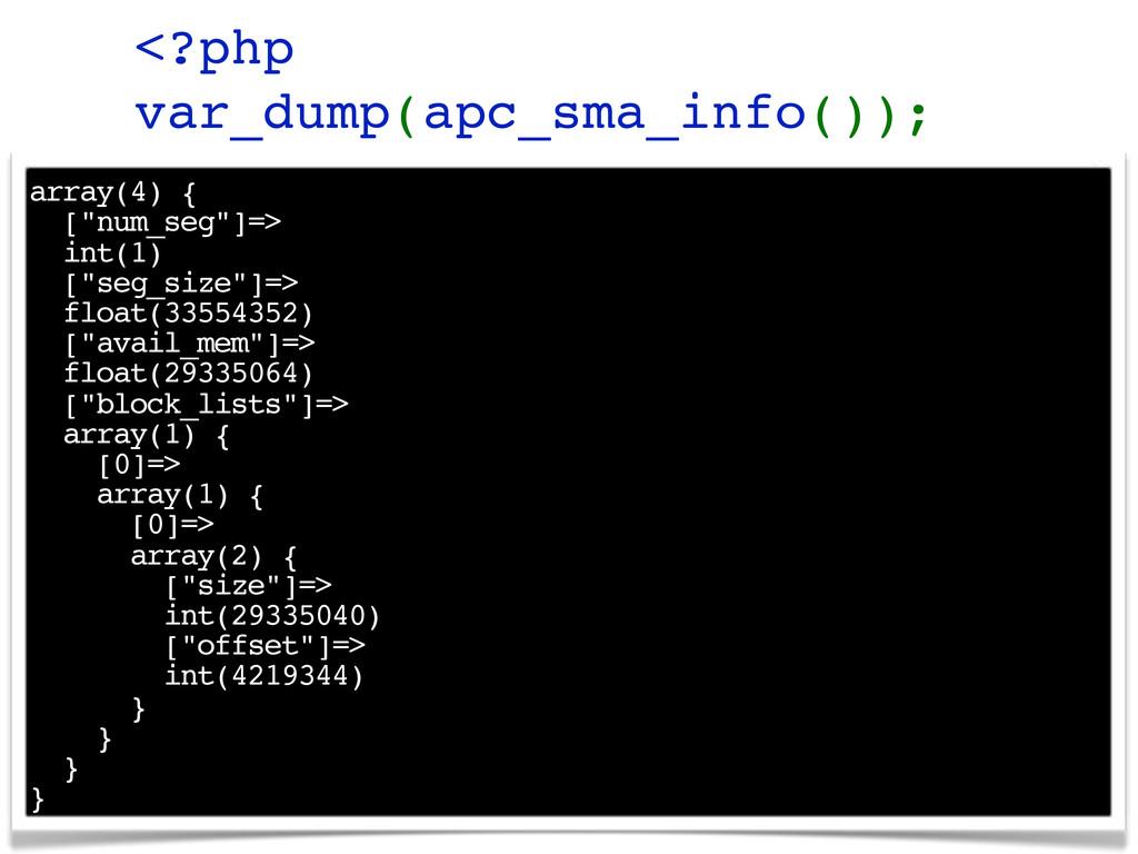 "<?php var_dump(apc_sma_info()); array(4) { [""nu..."
