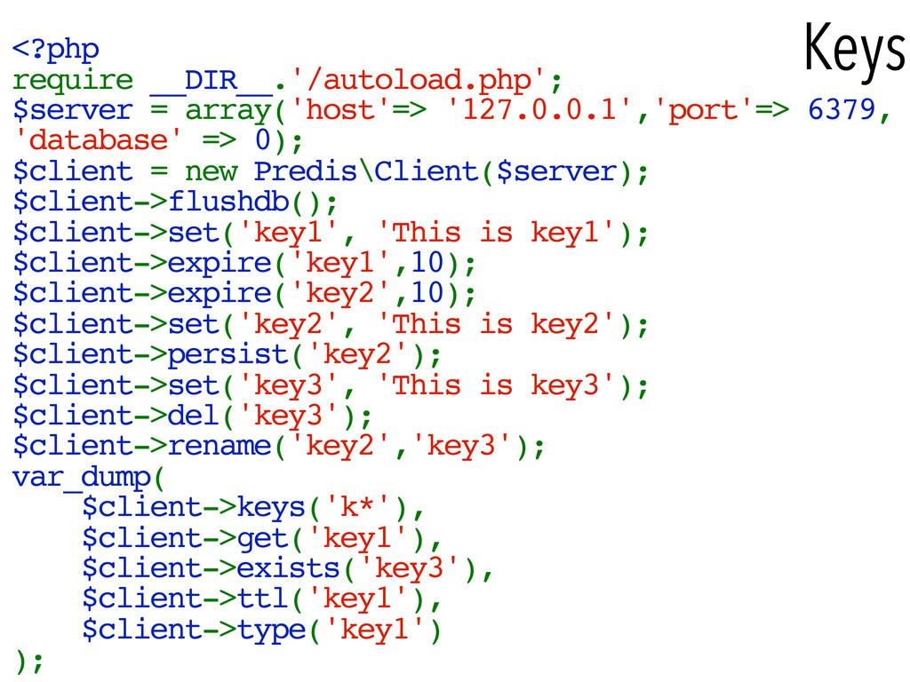 Keys <?php require __DIR__.'/autoload.php'; $se...