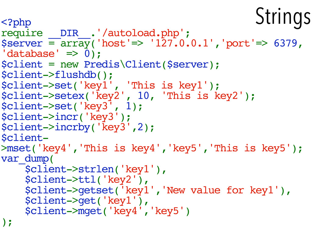 Strings <?php require __DIR__.'/autoload.php'; ...