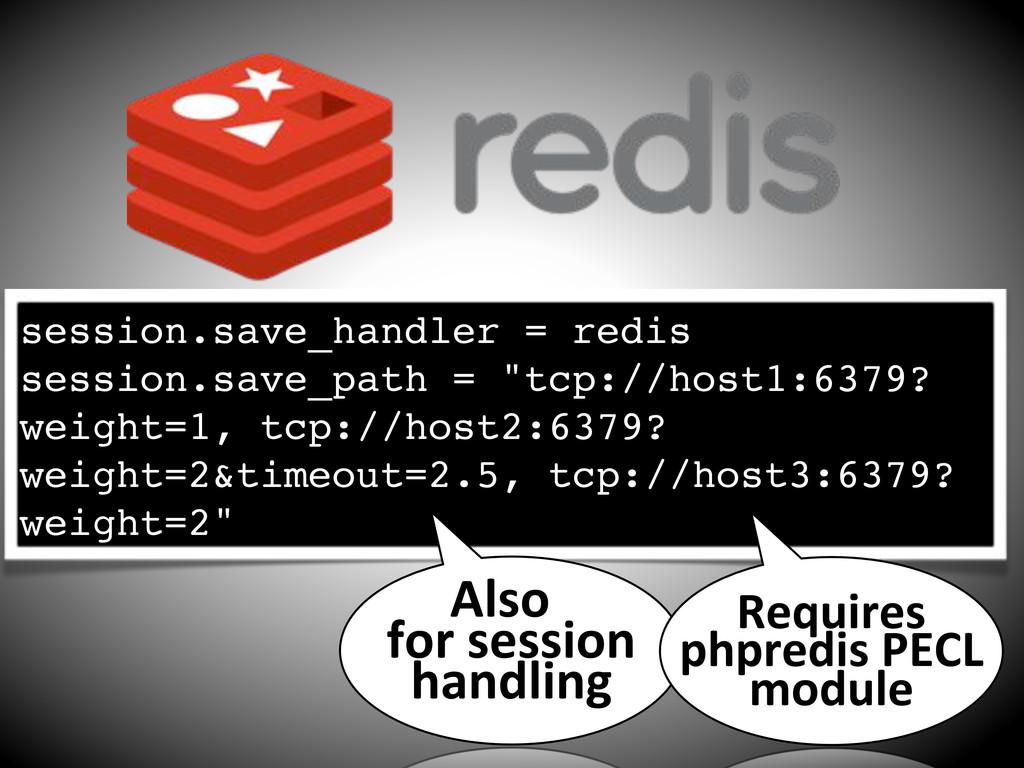 session.save_handler = redis session.save_path ...