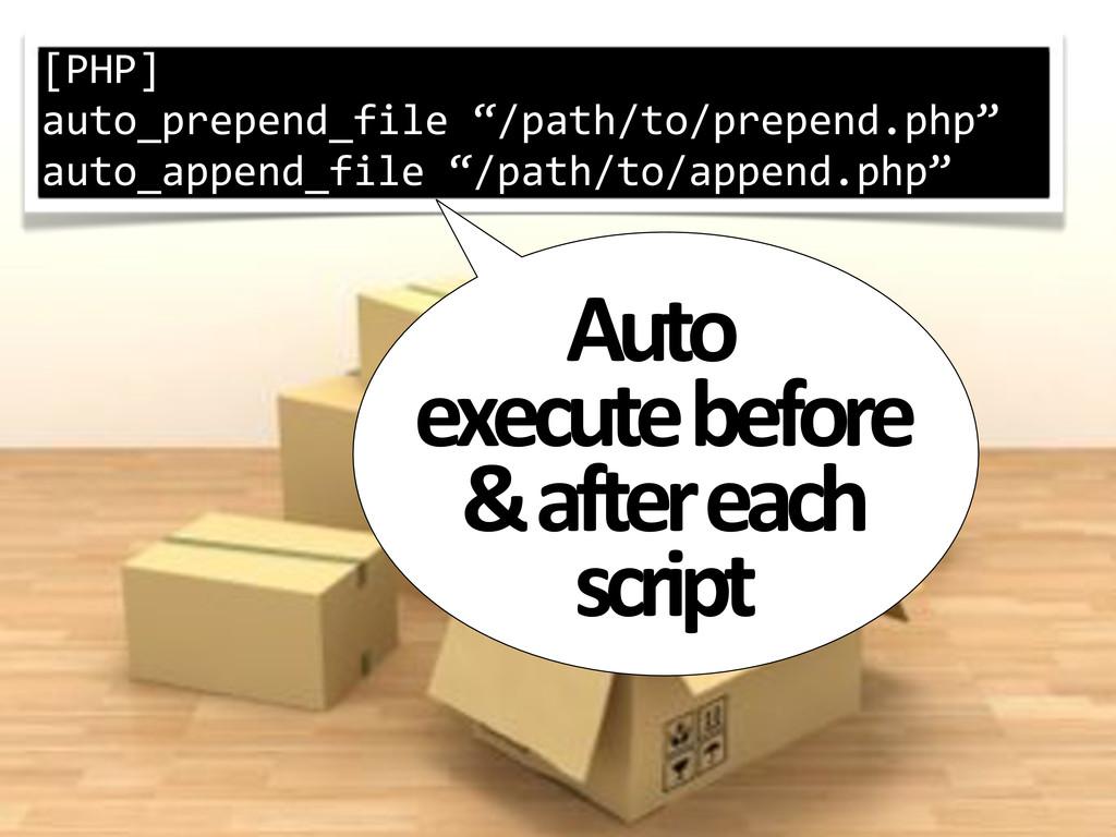 """[PHP] auto_prepend_file*""""/path/to/prepend.php"""" ..."""