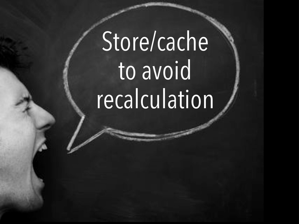 Old school Store/cache to avoid recalculation