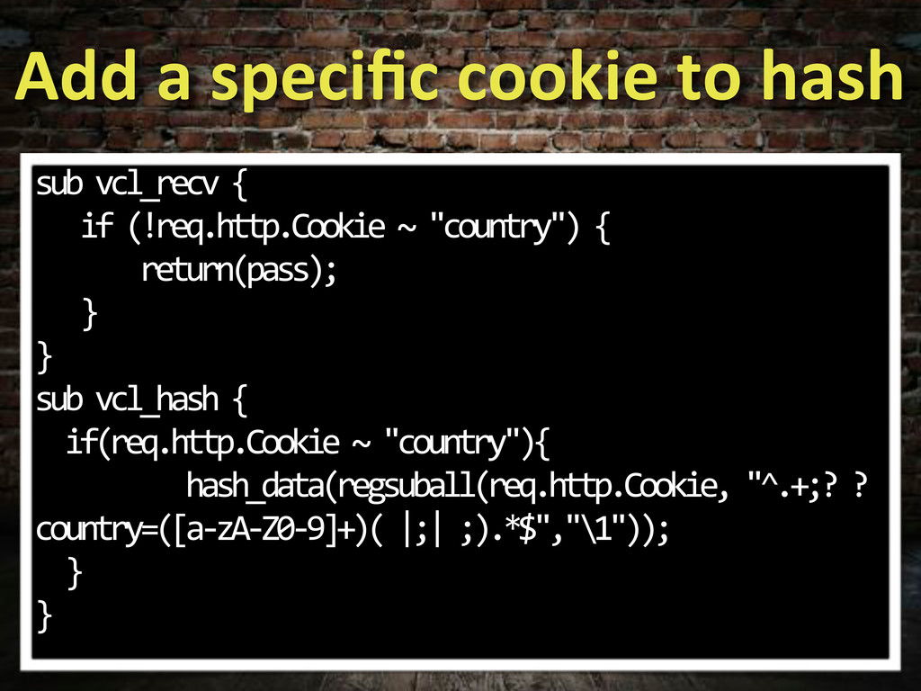 Add#a#specific#cookie#to#hash sub*vcl_recv*{ ***...