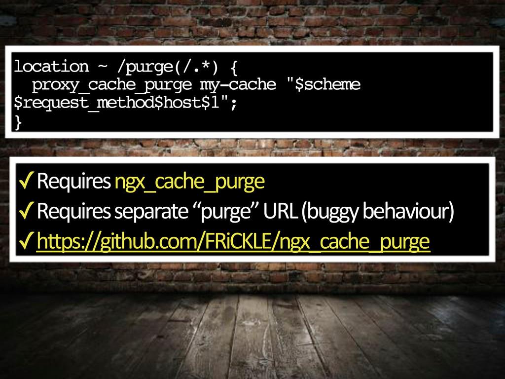 location ~ /purge(/.*) { proxy_cache_purge my-c...