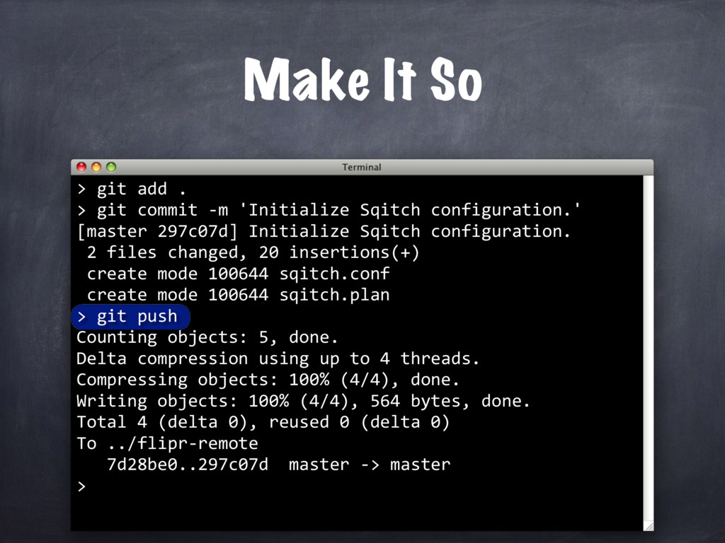 Make It So > git add . > git commit -m 'Initial...
