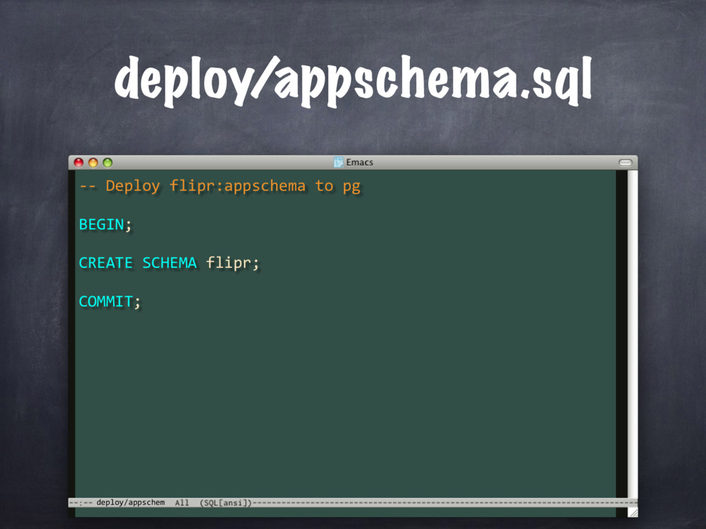 deploy/appschem deploy/appschema.sql -- Deploy ...