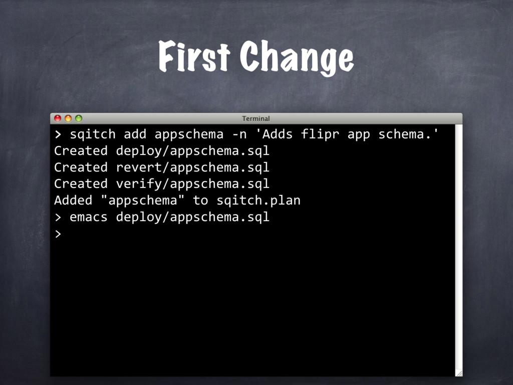 > sqitch add appschema -n 'Adds flipr app schem...