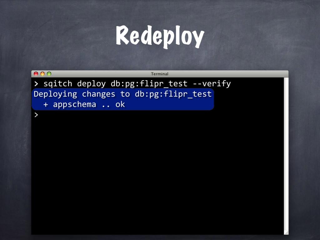 > sqitch deploy db:pg:flipr_test --verify Deplo...