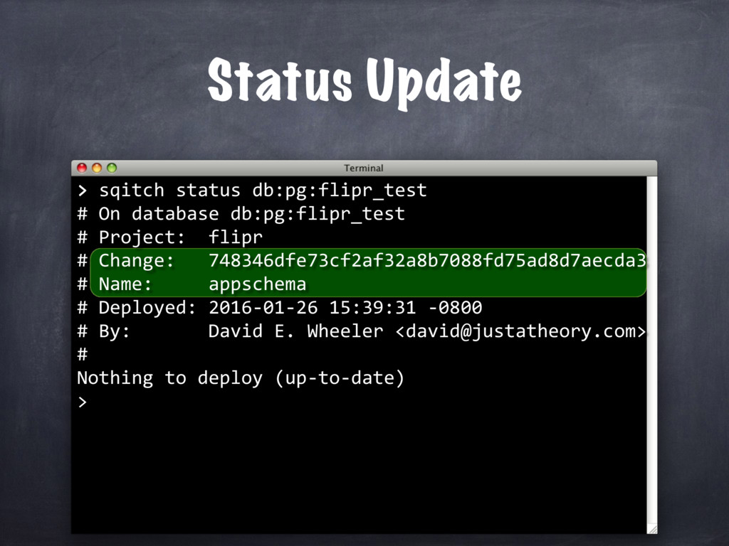 > sqitch status db:pg:flipr_test # On database ...