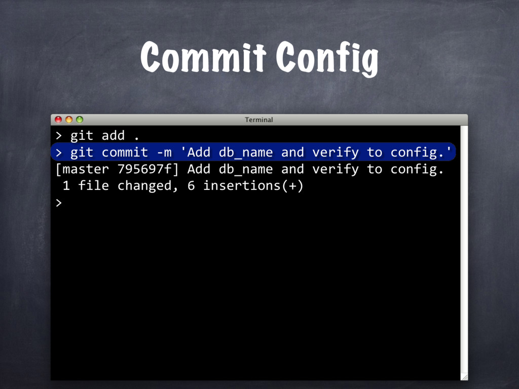 Commit Config > git add . > git commit -m 'Add ...