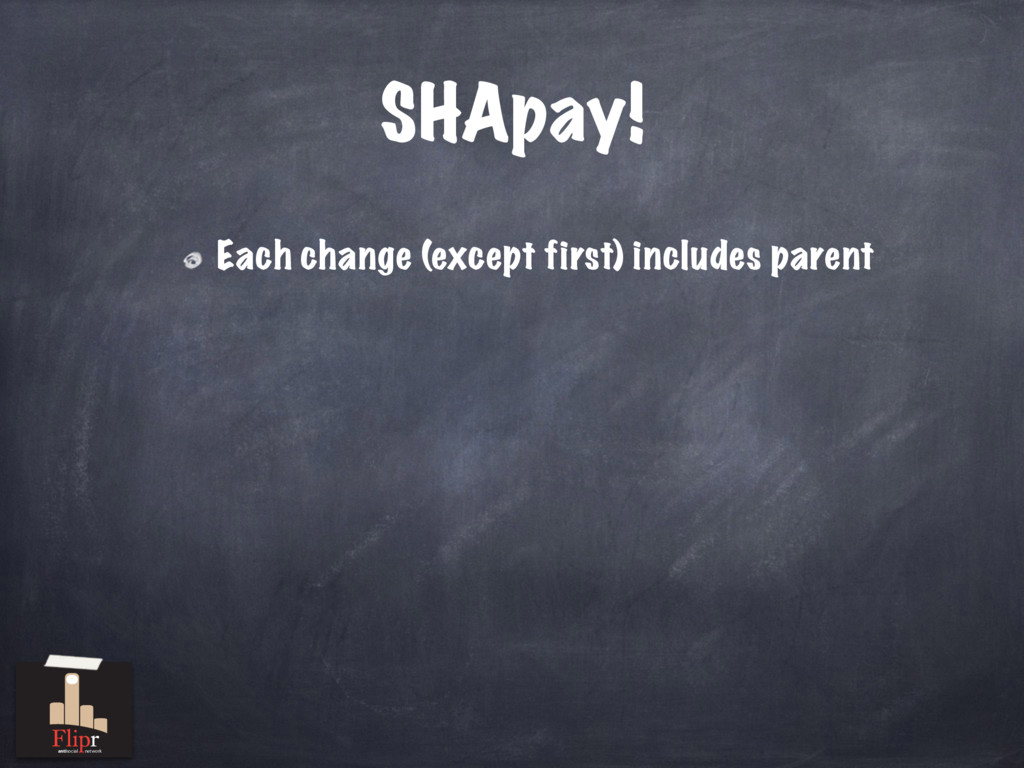 SHApay! Each change (except first) includes par...