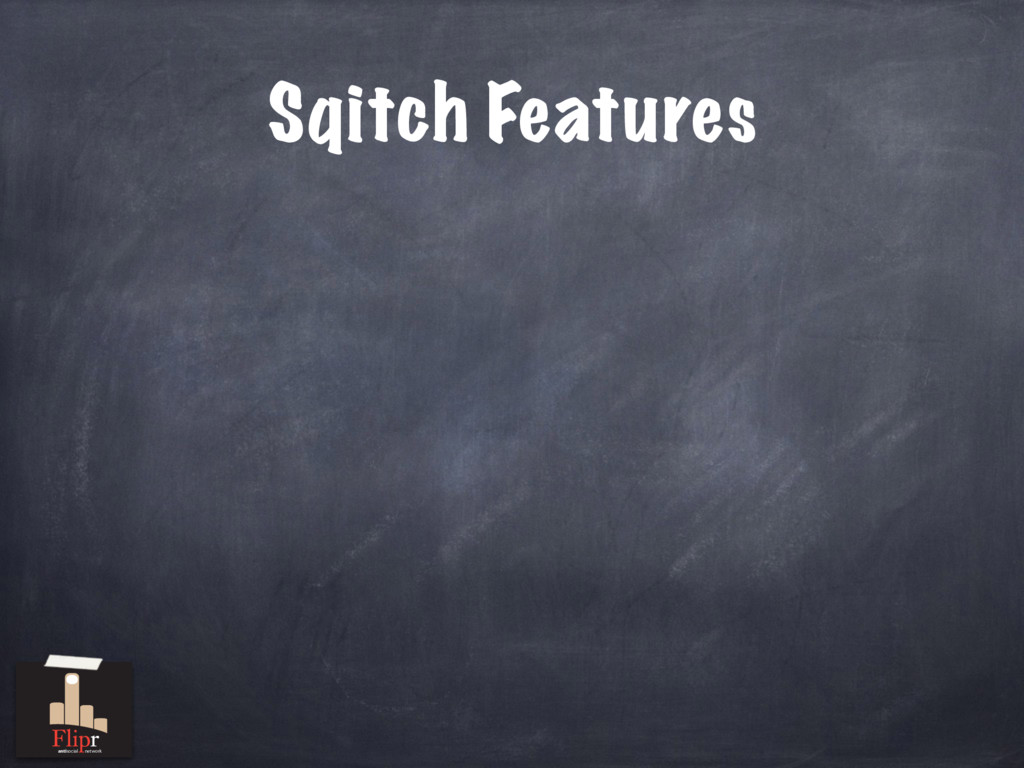 Sqitch Features antisocial network