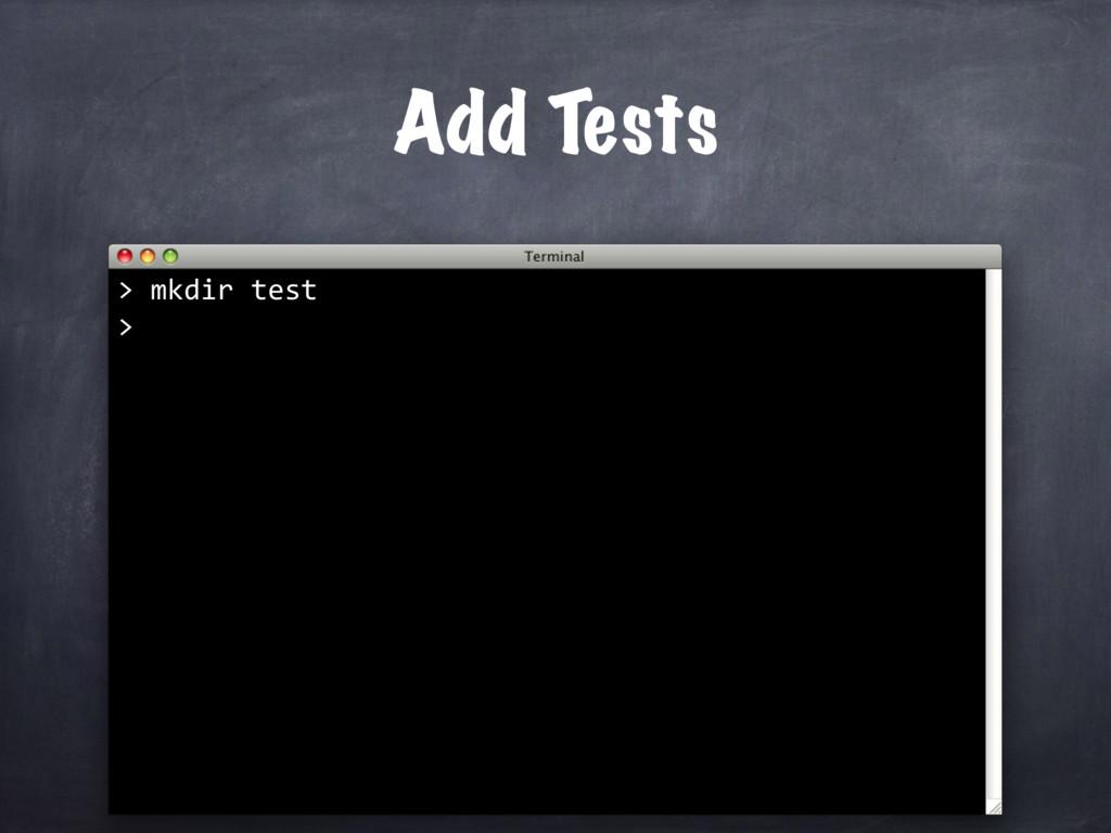Add Tests > mkdir test >