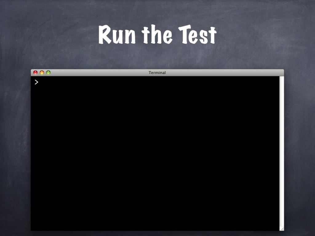 > Run the Test